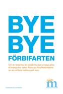 """Manifesto elettorale dei Nuovi Moderati - """"Bye Bye Passaggio Stoccolma - Se la coalizione rosso-verde potrà decidere, dovremo dire addio a tante cose buone. Vota per i Nuovi Moderati se vuoi far passare il traffico attorno alla città"""""""