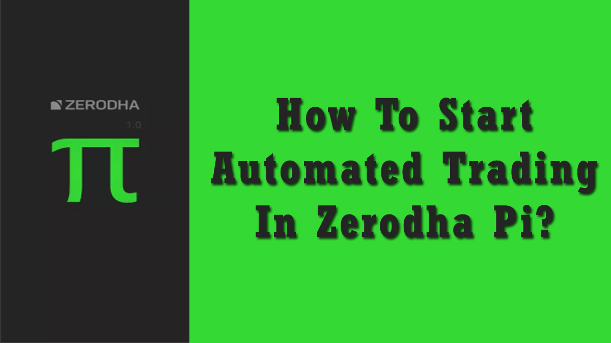 How To Start Automated Trading In Zerodha Pi