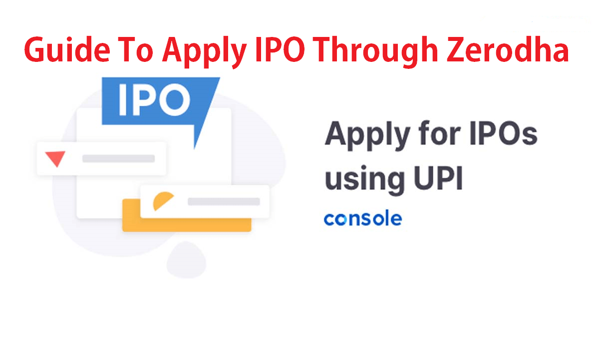 Step-By-Step Guide To Apply IPO Through Zerodha