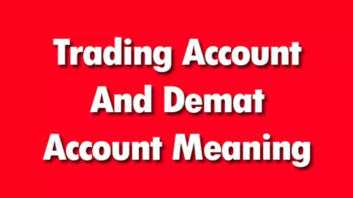 Trading Account And Demat Account Meaning