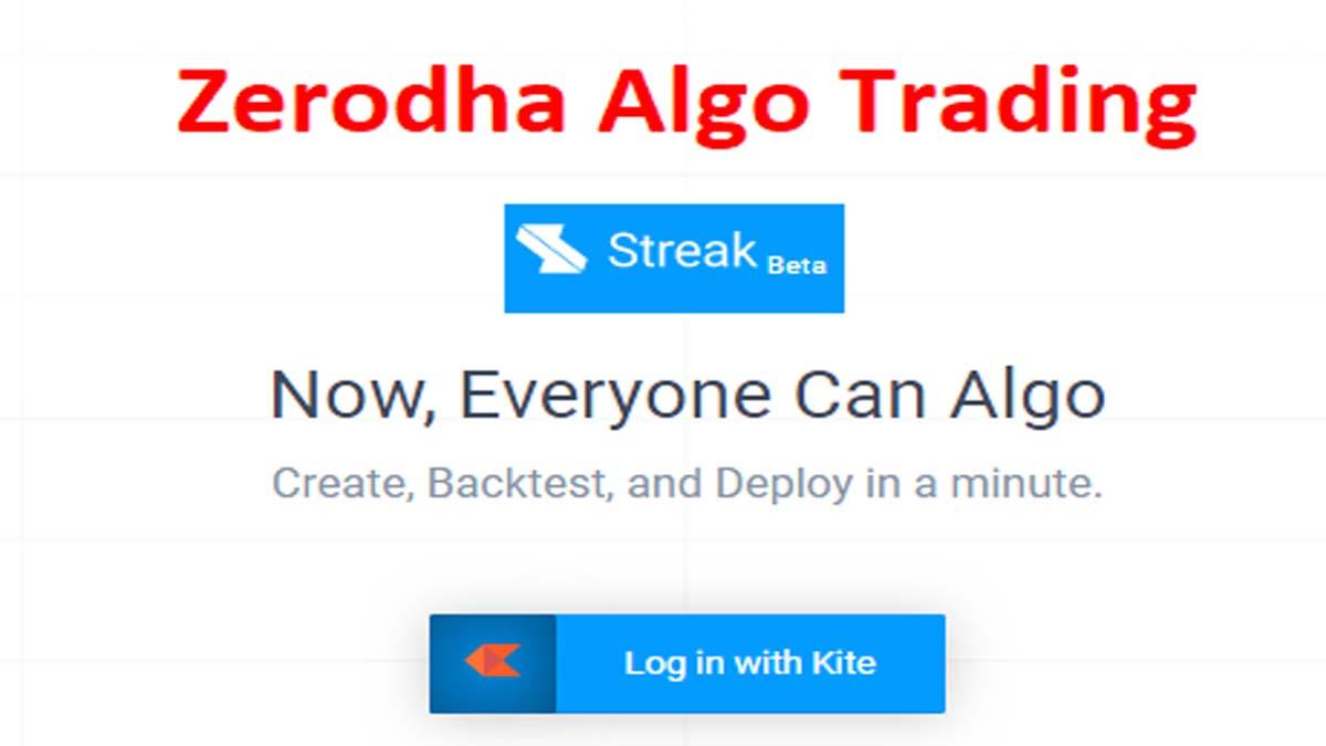 Zerodha Algo Trading Made Easy With STREAK
