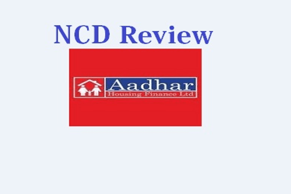 Aadhar Housing Finance Ltd NCD Review pic