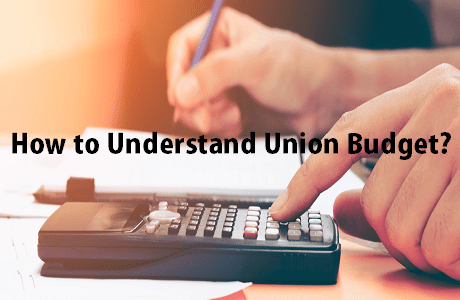 How to Understand Union Budget