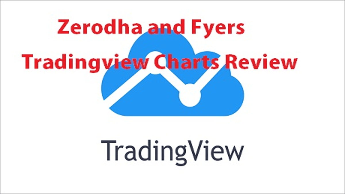 Zerodha and Fyers Tradingview Charts Review