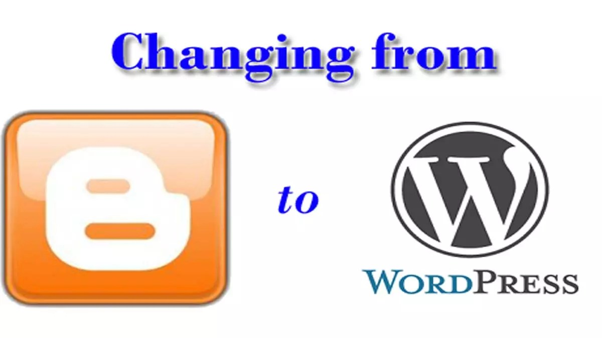 Why Did We Change To WordPress From Blogger?