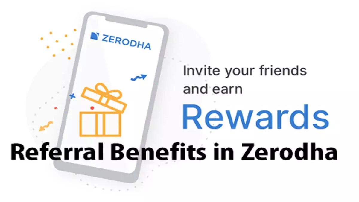 Top 6 Referral Benefits in Zerodha in the Year 2019