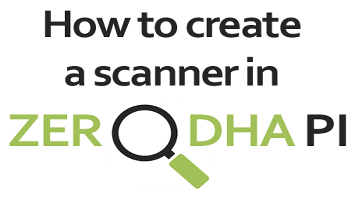 How to Use Zerodha Pi Scanner Code for Intraday Alert?
