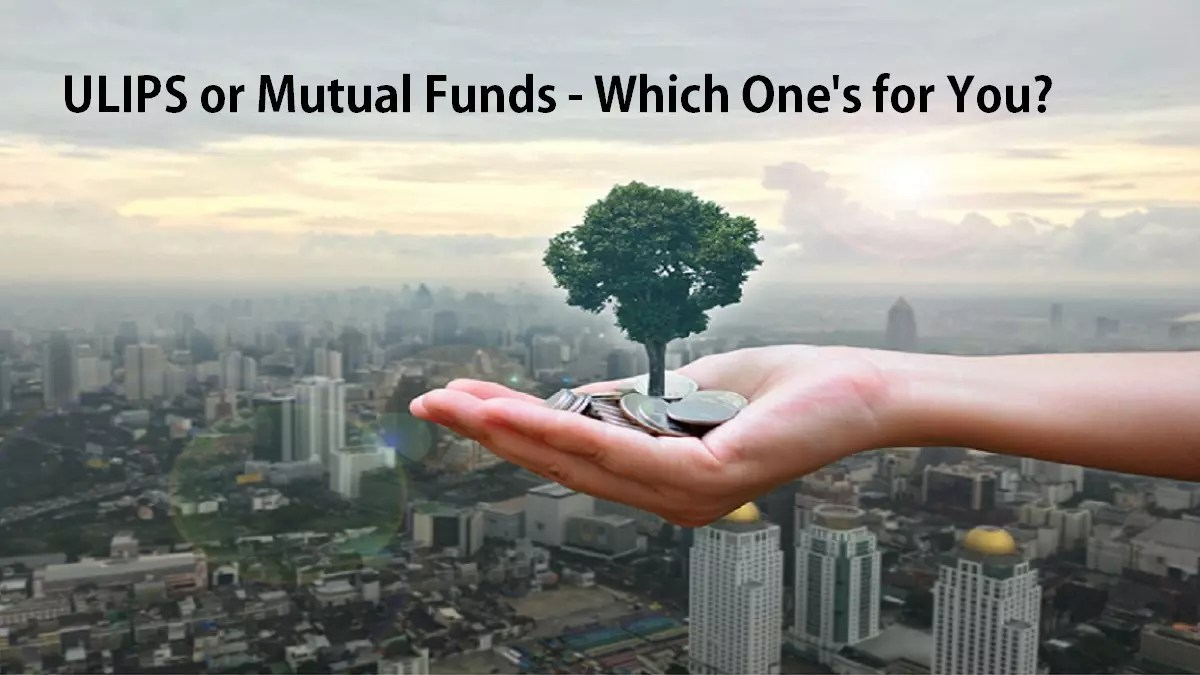 ULIPS or Mutual Funds – Which One's for You?