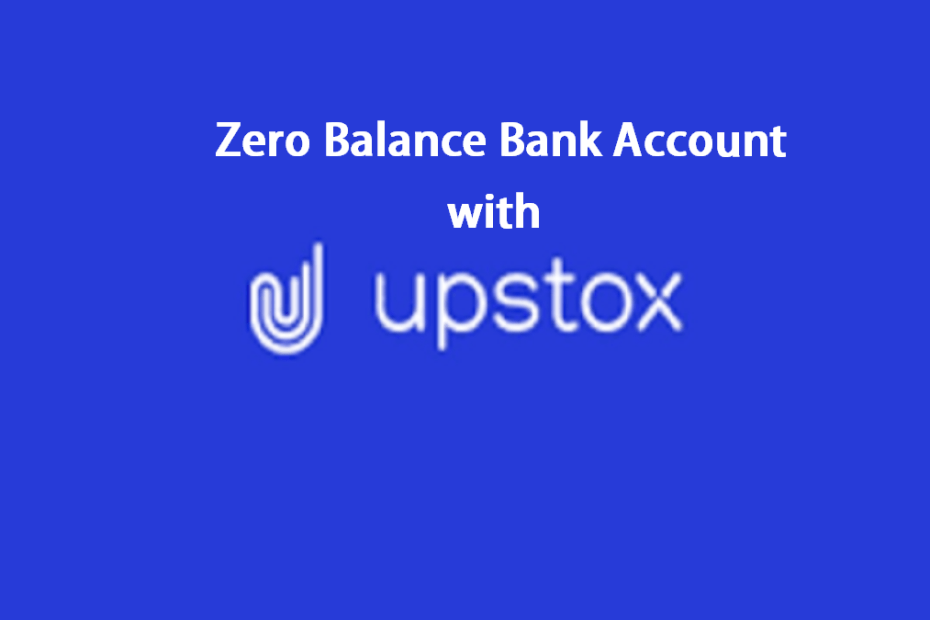 Zero Balance Bank Account with Upstox Demat