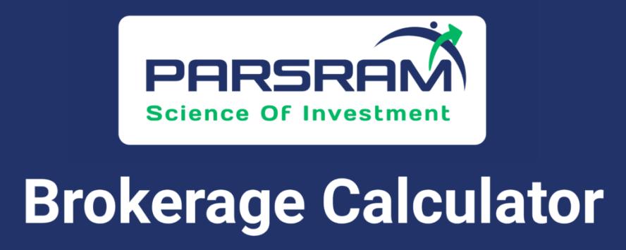Parsram Brokerage Calculator Online
