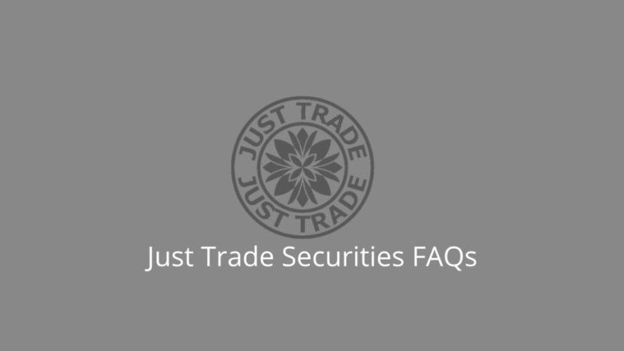 Just Trade Securities FAQs