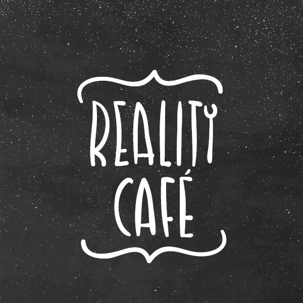 Reality Cafe