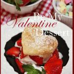 BE MY VALENTINE DINNER AND DESSERT