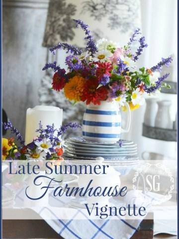 LATE SUMMER FARMHOUSE VIGNETTE