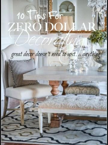 10 AMAZING TIPS FOR ZERO DOLLAR DECORATING