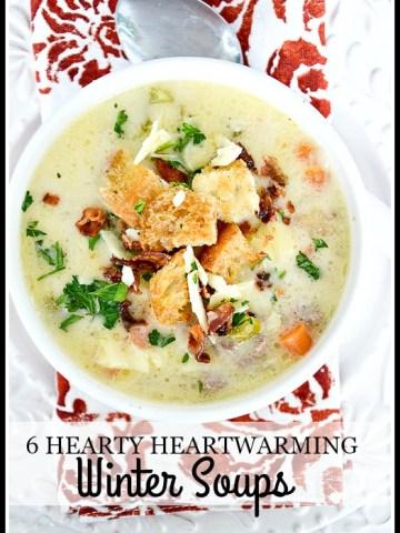 6 HEARTY HEARTWARMING WINTER SOUPS