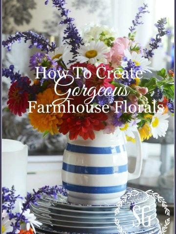 HOW TO CREATE GORGEOUS FARMHOUSE FLORALS