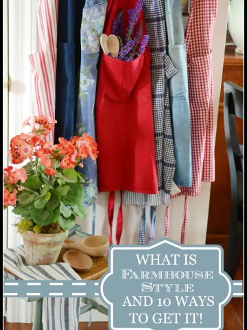 WHAT IS FARMHOUSE STYLE AND 10 WAYS TO GET IT