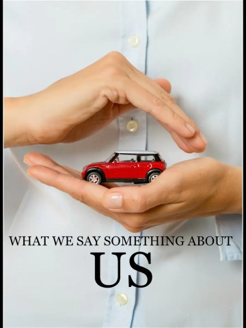 WHAT WE SAY SAYS SOMETHING ABOUT US!