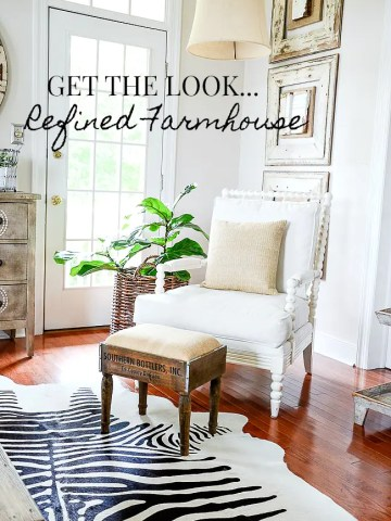 GET THE LOOK… REFINED FARMHOUSE