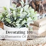 DECORATING 101- 10 ELEMENT OF A VIGNETTE