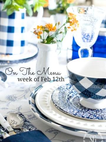 ON THE MENU WEEK OF FEBRUARY 12TH