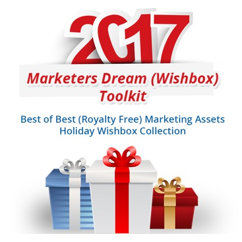 2017 Marketer's Dream - Wish Box- Blowout Offer Review – TOOL-KIT HOLIDAY BLOWOUT: Amazing Royalty Free Media and Tool Assets Deal Grants You Immediate Access, Best of Best Marketing Assets Holiday Wishbox Collection