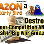 Azon Early Bird 2017 Review – DON'T BUY BEFORE YOU READ! : The Most Powerful Amazon System To Ever Hit The Market [Destroy Your Competition And Cash In Big With Amazon With This Brand New, Never Seen Before Amazon Product For 2017]