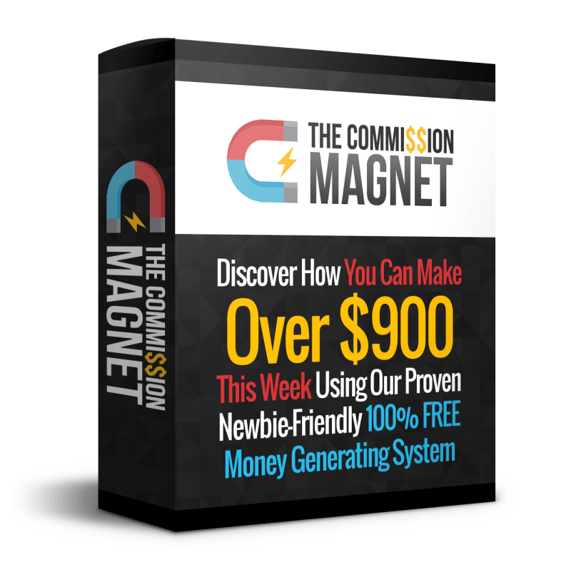 Commission Magnet Review – Discover How You Can Make Over $900 This Week Using Proven Newbie-Friendly '100% Free Money Generating System'