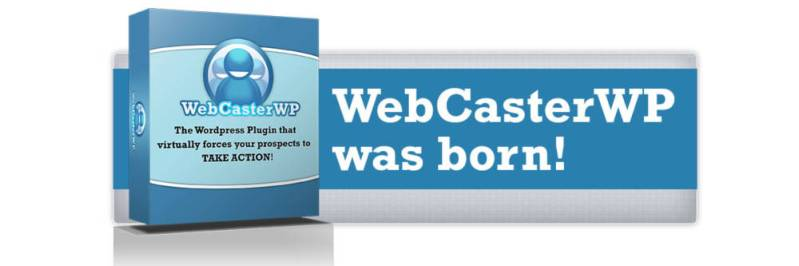 Webcaster WP Review – SHOULD YOU BUY IT? : The WordPress Plugin That Virtually Forces Your Prospects To TAKE ACTION!