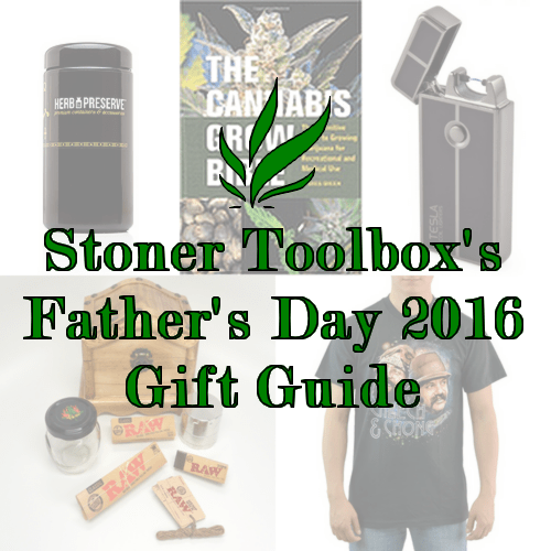 5 Best Stoner Father's Day Gifts 2016