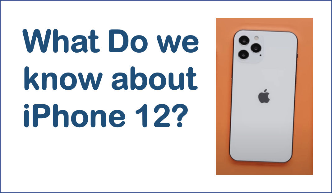 What do we know About iPhone 12?