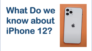 What do we know about iPhone 12