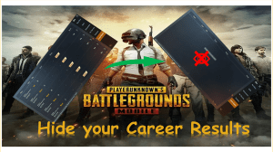 Hide Career Results PUBG Mobile