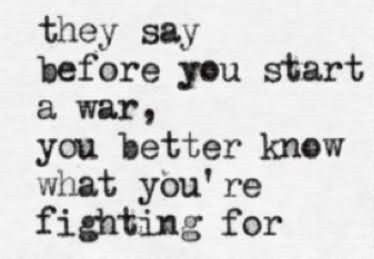 Image result for fighting a war you start
