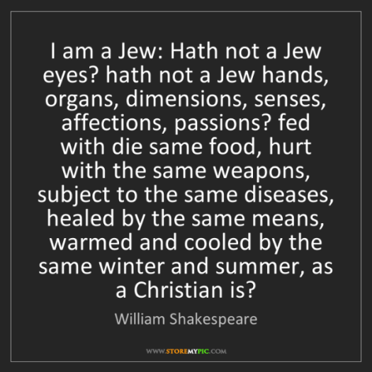 Image result for hath not a jew eyes quote