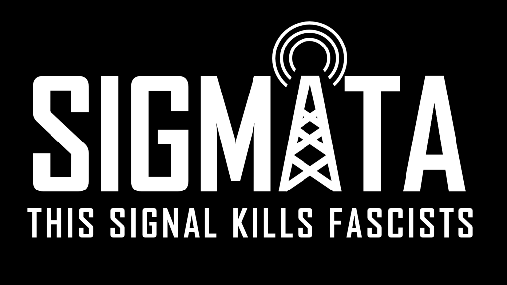 Sigmata this signal kills fascist logo