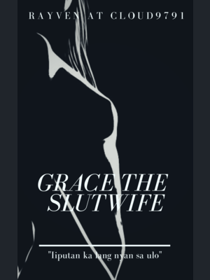 Iiputan Ka Nyan Sa Ulo: Grace The SlutWife - 9