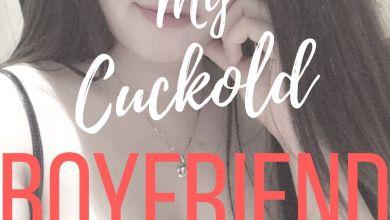 My Cuckold Boyfriend Part One