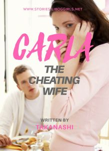 CARLA : The Cheating Wife Part 01