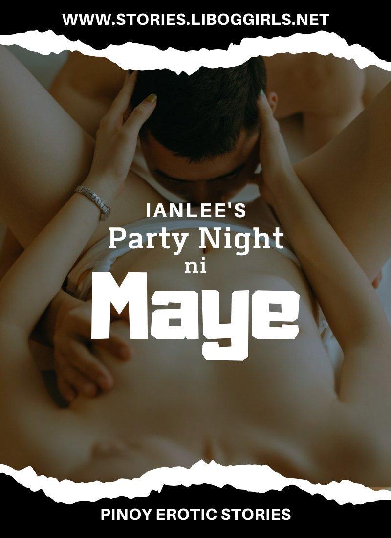 Party Night Ni Maye Part 4