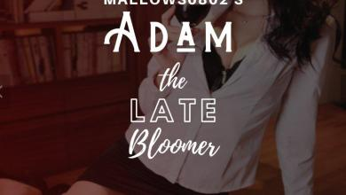 Adam, The Late Bloomer. Part 1: Subo!