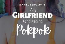 Ang Girlfriend Kong Naging Pokpok