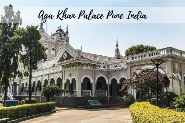 Aga Khan Palace Pune – The Ultimate Travel Guide