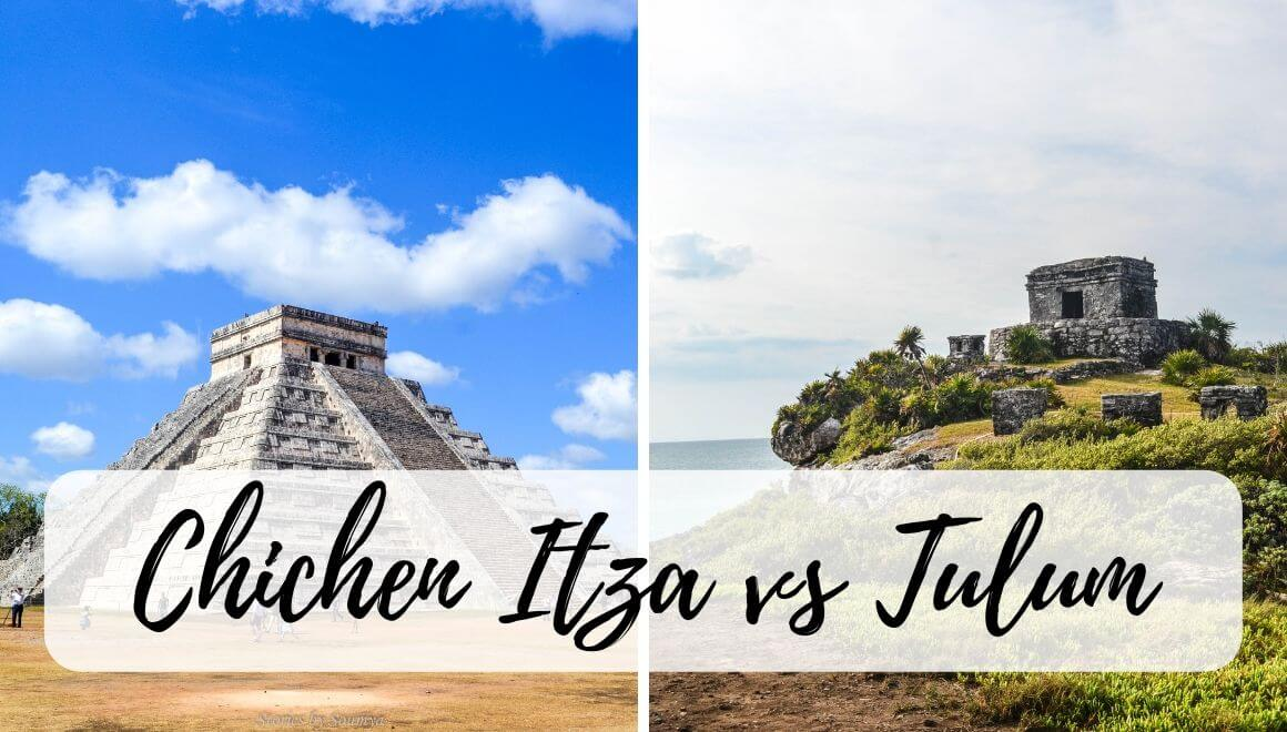 Chichen Itza Vs Tulum Ruins - 9 Factors That Will Help You Decide - STORIES BY SOUMYA