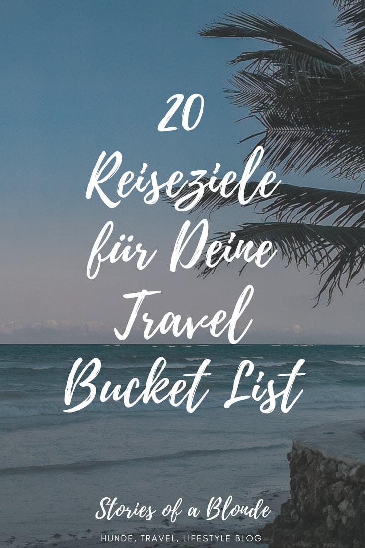 Top 20 Reiseziele für deine Travel Bucket List