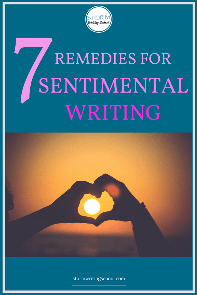 7 wonderful tips for avoiding sentimentality and creating true sentiment.