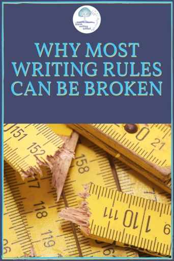 Three meta-principles on why writing rules can be broken and what to do with that fact.   stormwritingschool.com #writingtips #amwriting #writingcommunity