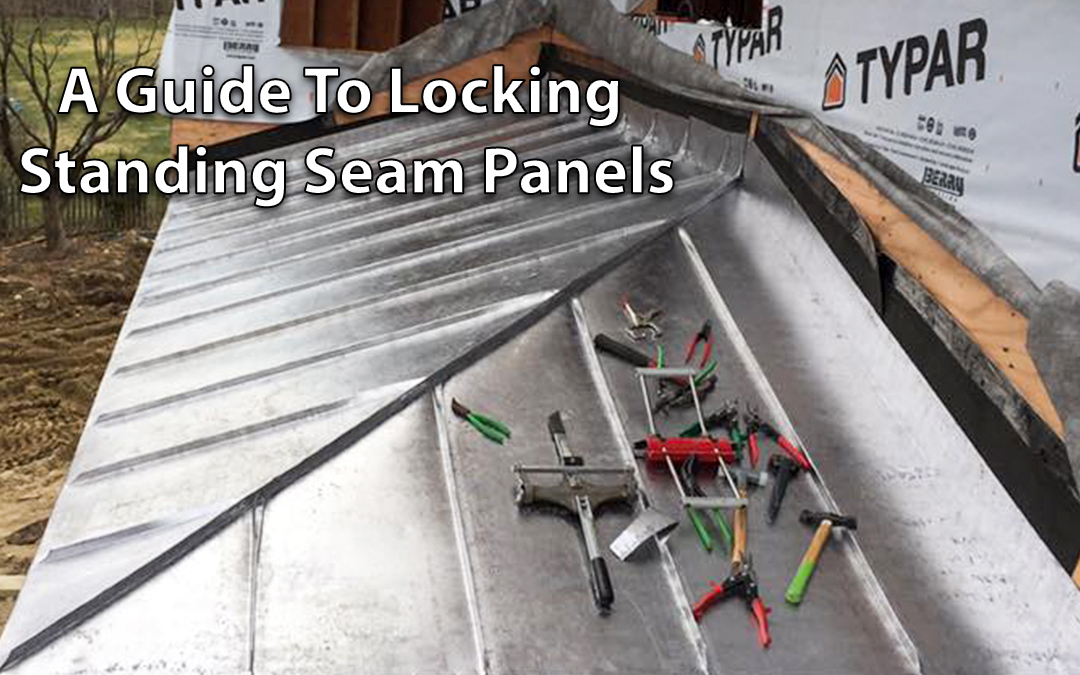 A Guide To Locking Standing Seam Panels