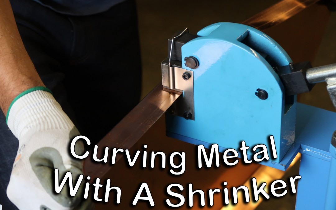 Curving Metal With A Shrinker
